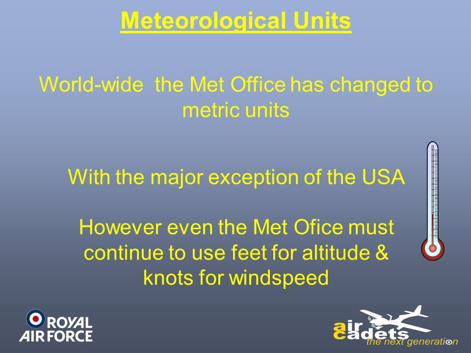 World-wide the Met Office has changed to metric units
