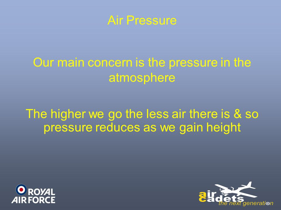 Our main concern is the pressure in the atmosphere