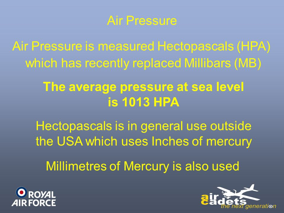The average pressure at sea level is 1013 HPA
