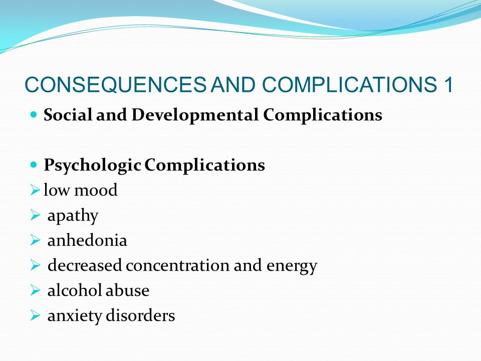 CONSEQUENCES AND COMPLICATIONS 1