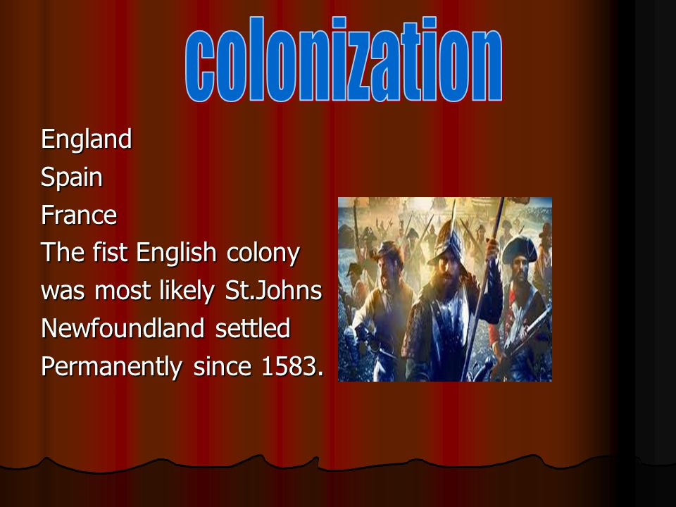colonization England Spain France The fist English colony
