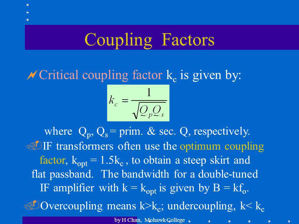 Coupling Factors Critical coupling factor kc is given by: