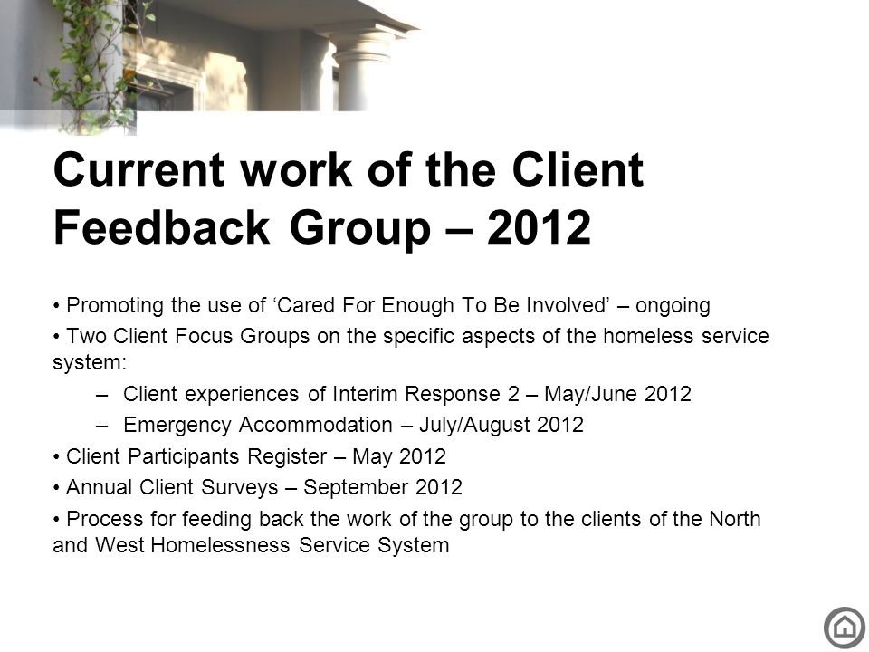 Current work of the Client Feedback Group – 2012