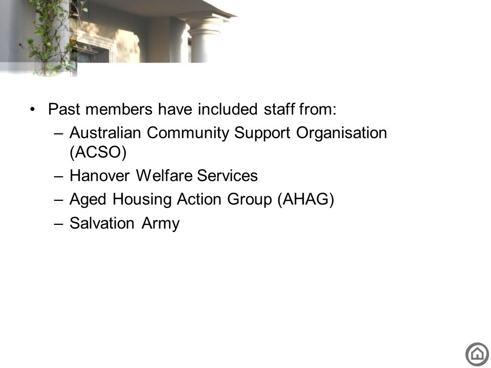 Past members have included staff from: