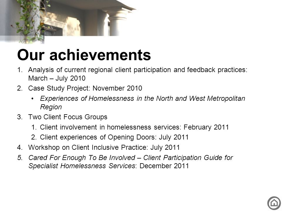 Our achievements Analysis of current regional client participation and feedback practices: March – July 2010.