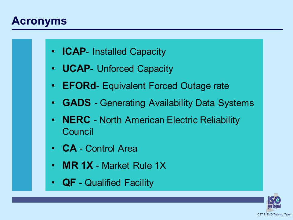 Acronyms ICAP- Installed Capacity UCAP- Unforced Capacity