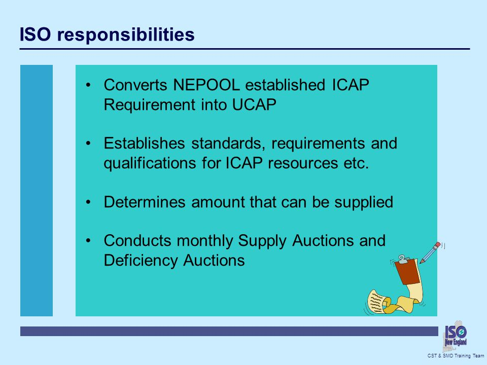 ISO responsibilities Converts NEPOOL established ICAP Requirement into UCAP.
