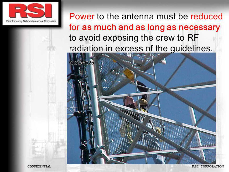 Power to the antenna must be reduced for as much and as long as necessary to avoid exposing the crew to RF radiation in excess of the guidelines.