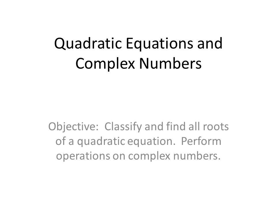 Quadratic Equations and Complex Numbers