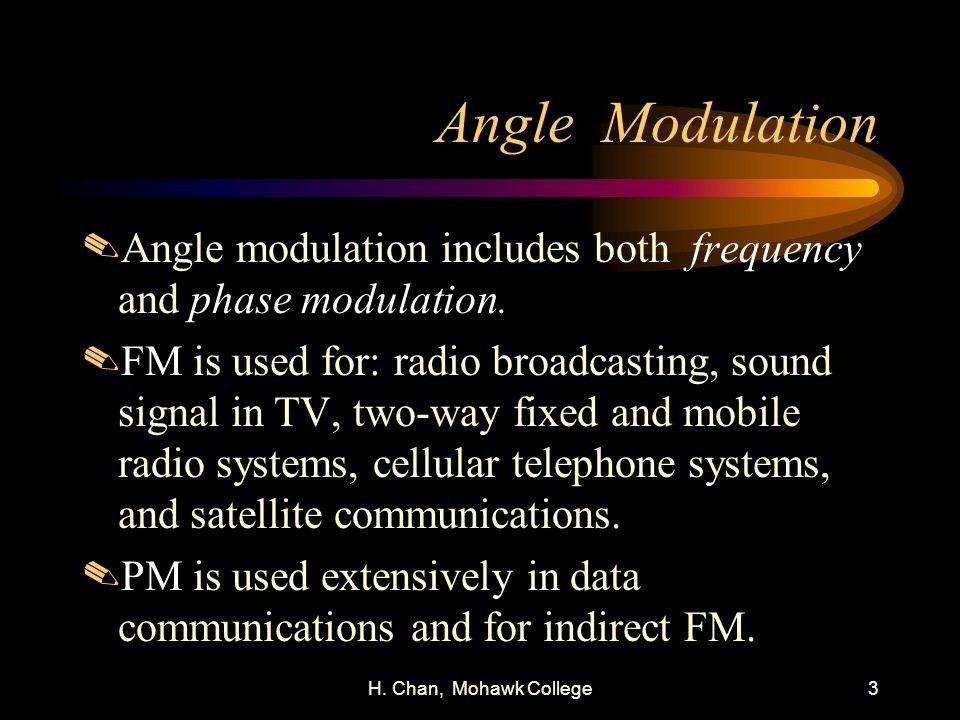 Angle Modulation Angle modulation includes both frequency and phase modulation.