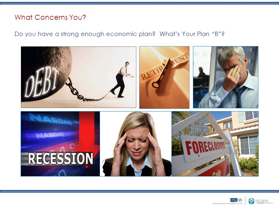 What Concerns You Do you have a strong enough economic plan What's Your Plan B