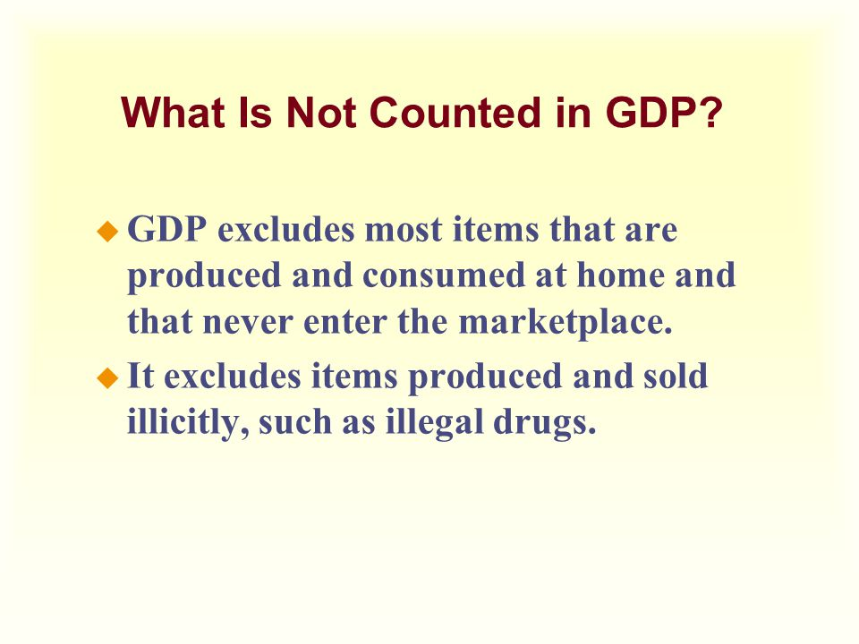 What Is Not Counted in GDP