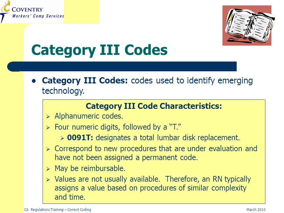 Category III Code Characteristics: