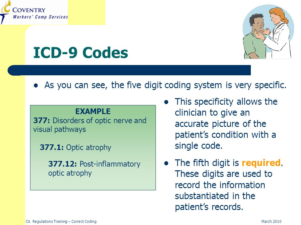 ICD-9 Codes As you can see, the five digit coding system is very specific.