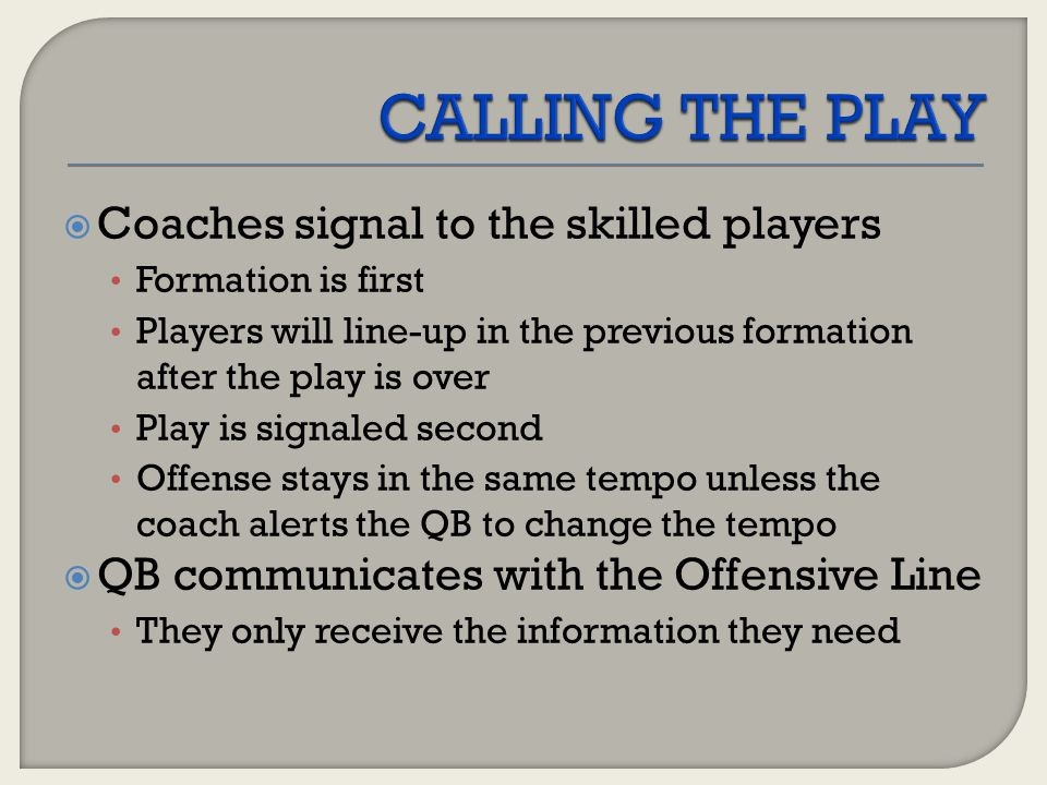 CALLING THE PLAY Coaches signal to the skilled players