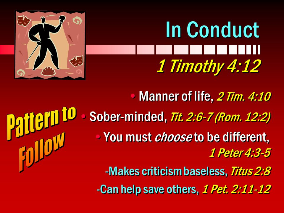 In Conduct 1 Timothy 4:12 Manner of life, 2 Tim. 4:10