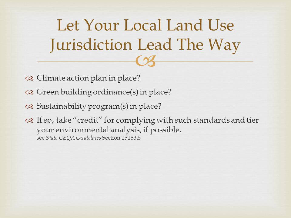 Let Your Local Land Use Jurisdiction Lead The Way