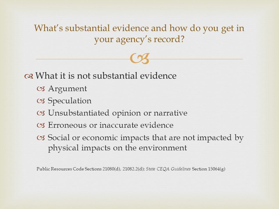 What it is not substantial evidence
