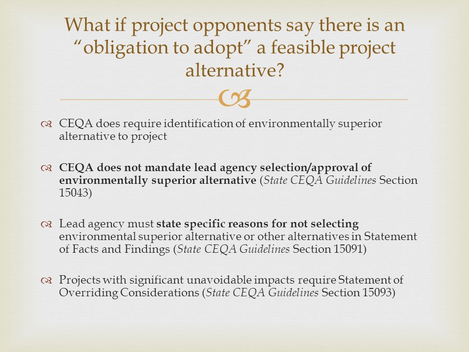 What if project opponents say there is an obligation to adopt a feasible project alternative