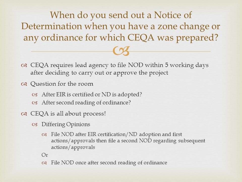 When do you send out a Notice of Determination when you have a zone change or any ordinance for which CEQA was prepared