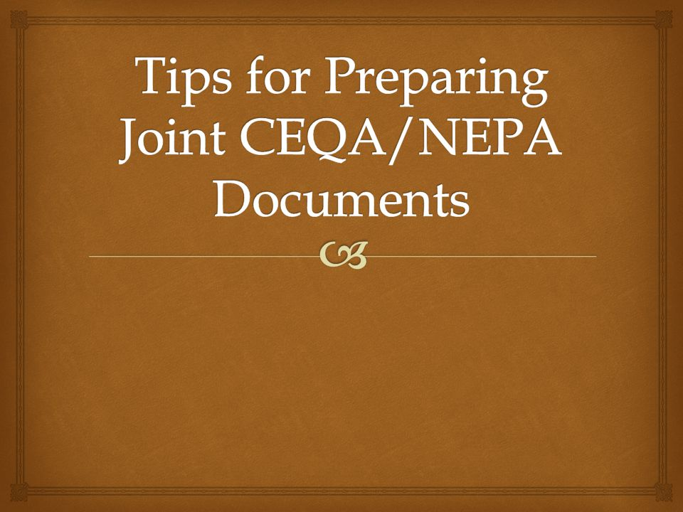 Tips for Preparing Joint CEQA/NEPA Documents