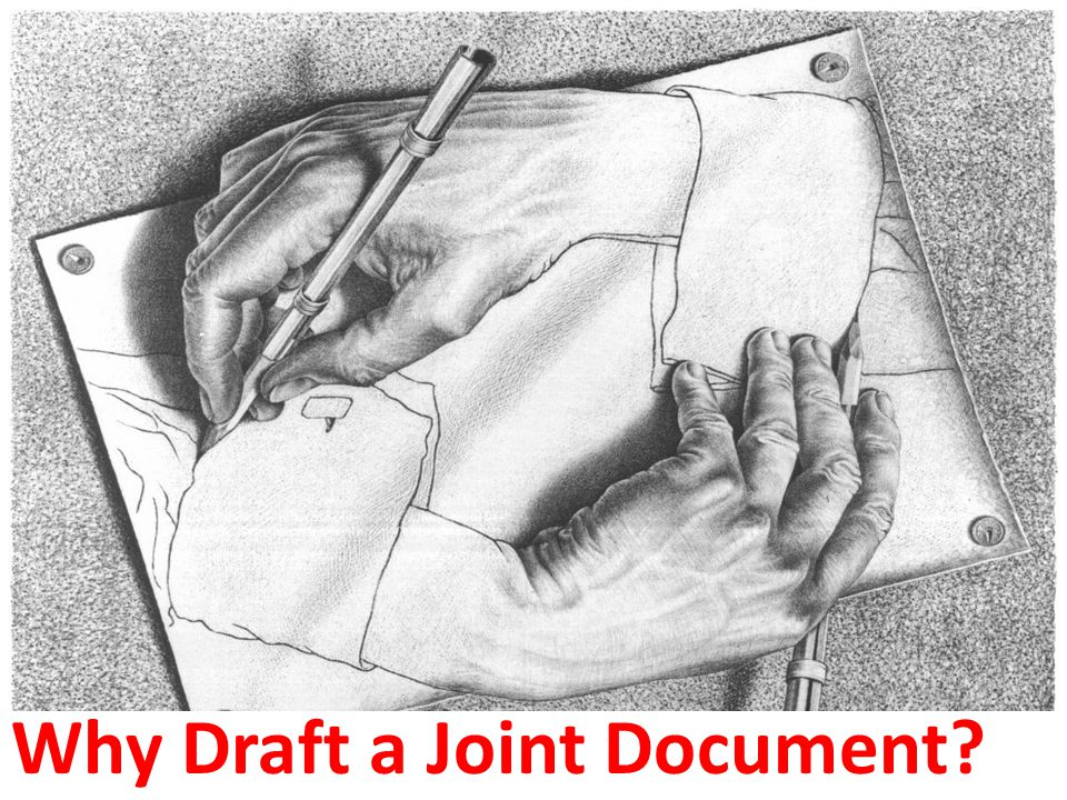 Why Draft a Joint Document