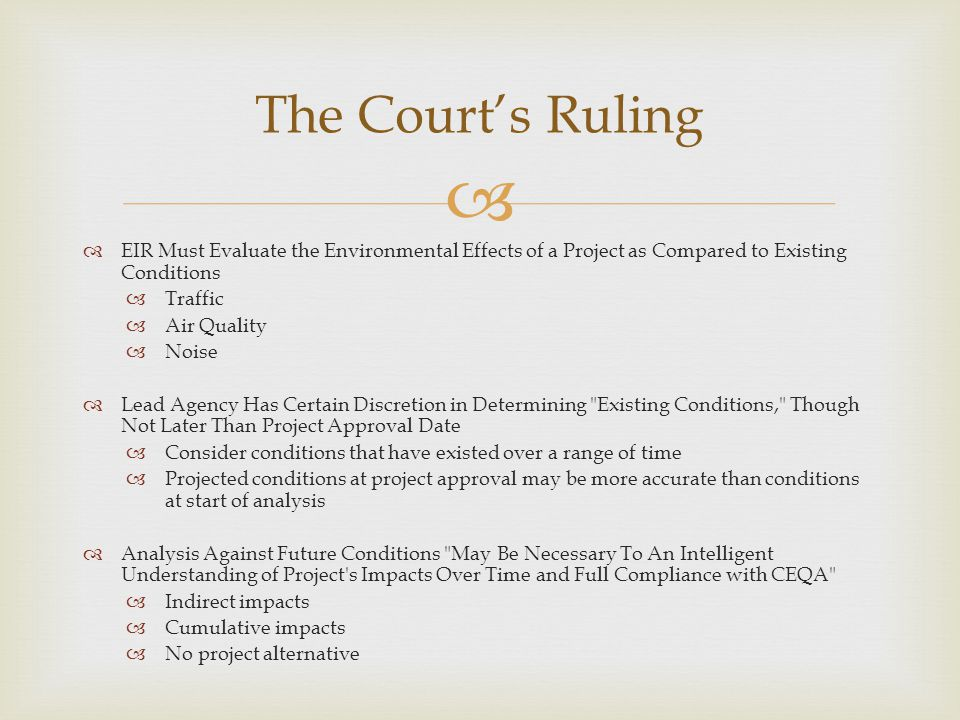 The Court's Ruling EIR Must Evaluate the Environmental Effects of a Project as Compared to Existing Conditions.