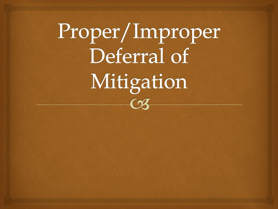 Proper/Improper Deferral of Mitigation