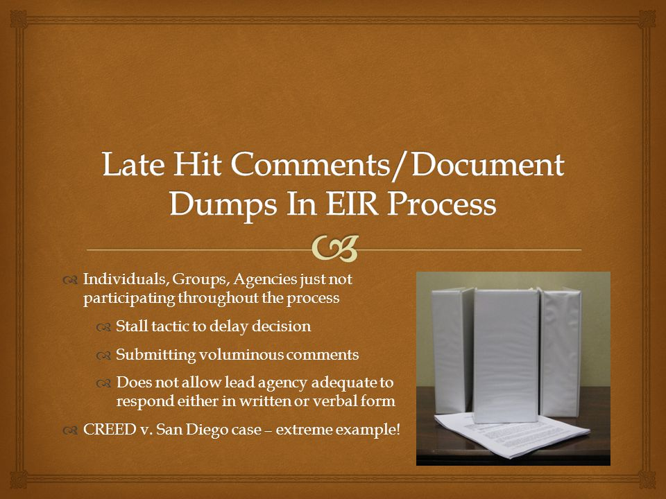 Late Hit Comments/Document Dumps In EIR Process