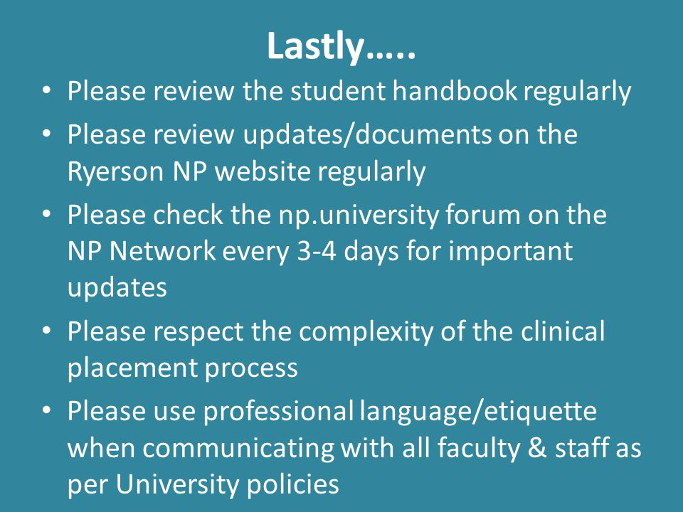 Lastly….. Please review the student handbook regularly