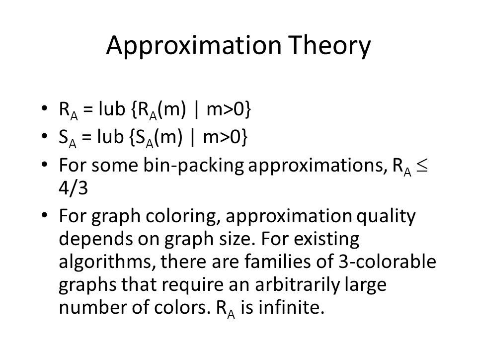 Approximation Theory RA = lub {RA(m) | m>0}