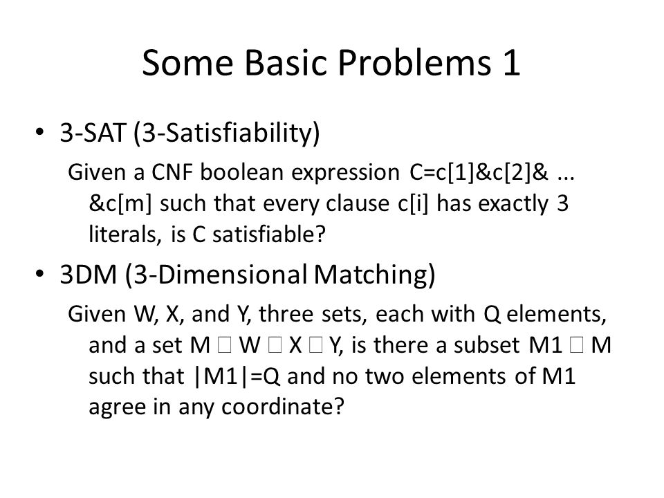 Some Basic Problems 1 3-SAT (3-Satisfiability)