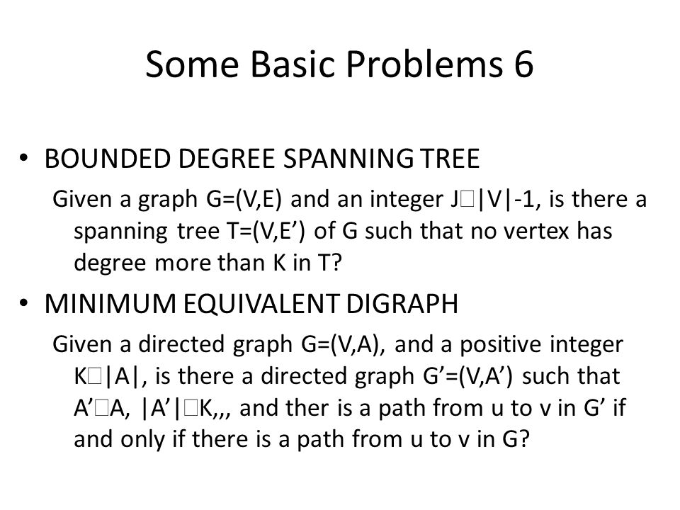 Some Basic Problems 6 BOUNDED DEGREE SPANNING TREE