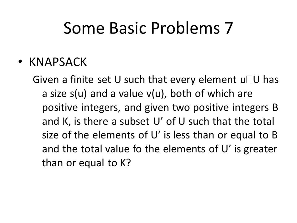 Some Basic Problems 7 KNAPSACK