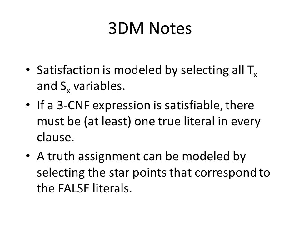 3DM Notes Satisfaction is modeled by selecting all Tx and Sx variables.