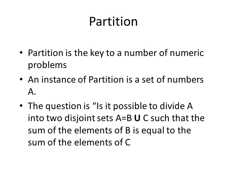 Partition Partition is the key to a number of numeric problems