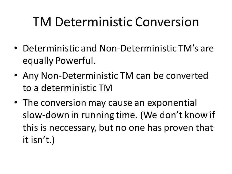 TM Deterministic Conversion