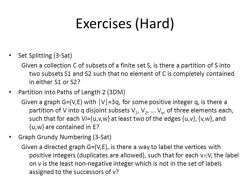 Exercises (Hard) Set Splitting (3-Sat)
