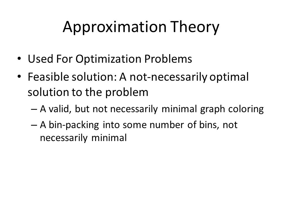 Approximation Theory Used For Optimization Problems