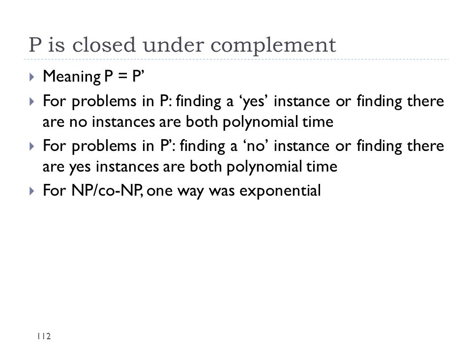 P is closed under complement