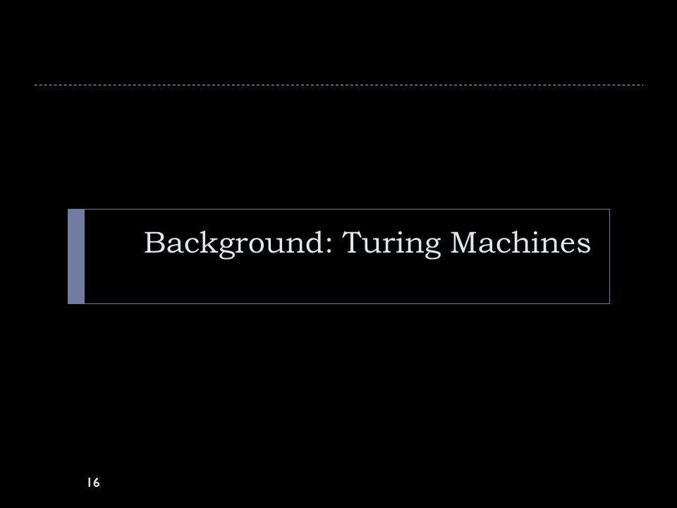 Background: Turing Machines