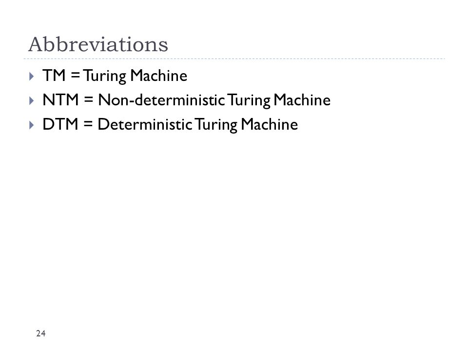 Abbreviations TM = Turing Machine