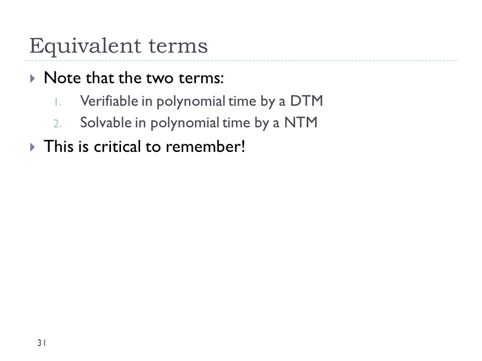 Equivalent terms Note that the two terms: