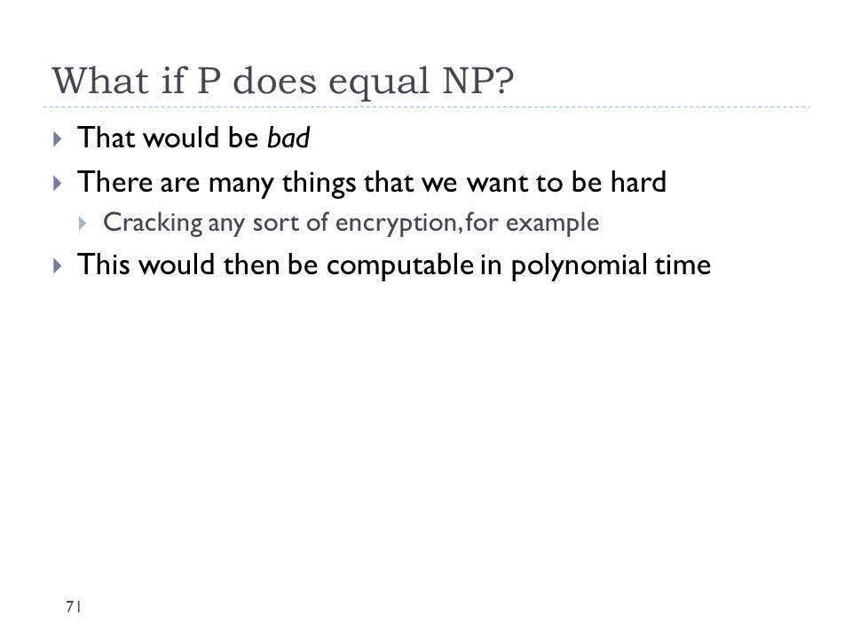 What if P does equal NP That would be bad