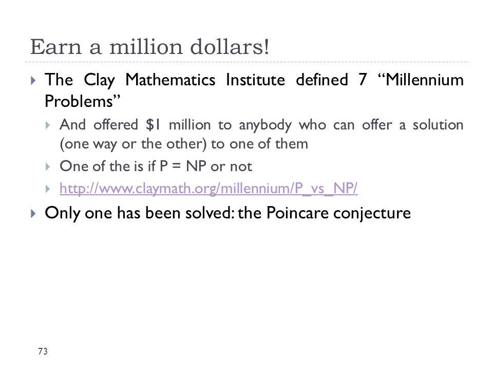 Earn a million dollars! The Clay Mathematics Institute defined 7 Millennium Problems