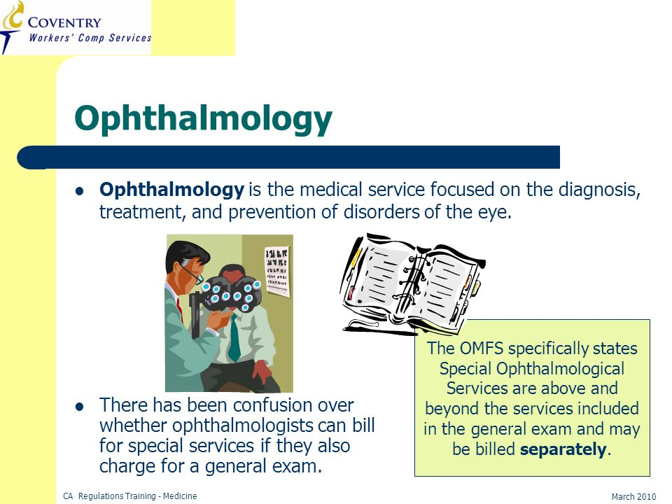 Ophthalmology Ophthalmology is the medical service focused on the diagnosis, treatment, and prevention of disorders of the eye.