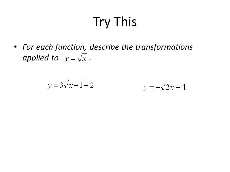 Try This For each function, describe the transformations applied to .