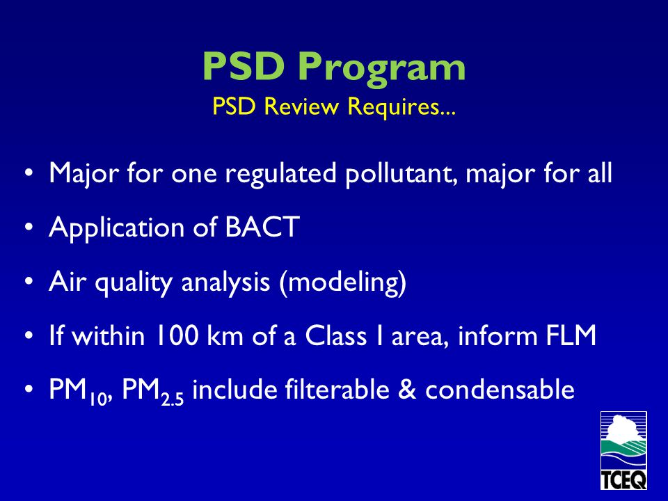 PSD Program PSD Review Requires...