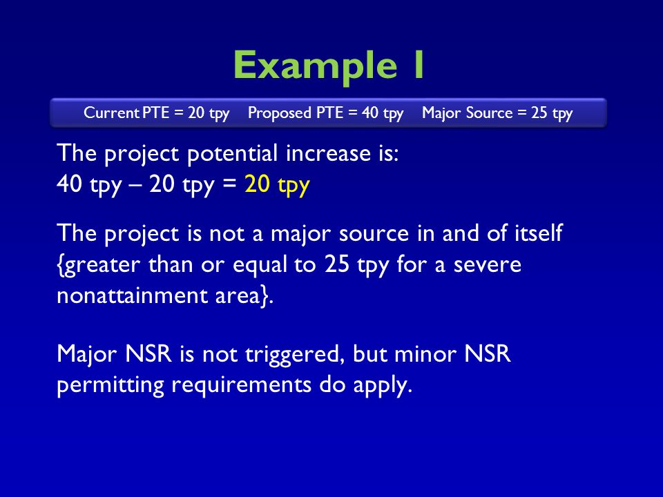 Current PTE = 20 tpy Proposed PTE = 40 tpy Major Source = 25 tpy