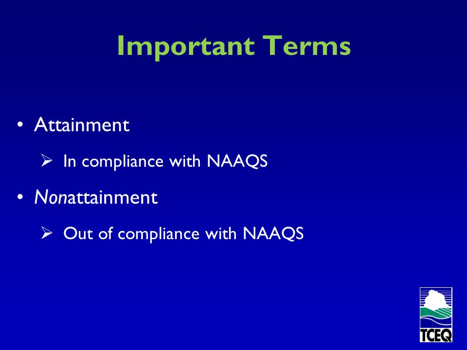 Important Terms Attainment Nonattainment In compliance with NAAQS